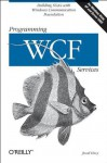 Programming WCF Services - Juval Lowy, Clemens Vasters