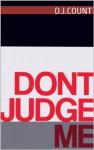 Don't Judge Me - D.J. Count