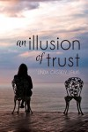 An Illusion of Trust (Sequel to The Brevity of Roses) - Linda Cassidy Lewis