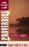 Proverbios: Sabiduria Para El Dia - Walter C. Kaiser Jr.
