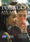 The Tobacco Atlas - Judith Mackay, American Cancer Society, Michael P. Eriksen, Omar Shafey, World Lung Foundation