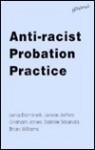 Anti-Racist Probation Practice - Lena Dominelli, Graham Jones