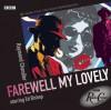 Farewell My Lovely: Bbc Dramatization - Raymond Chandler