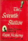 The Seventh Station - Ralph McInerny