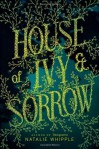 House of Ivy & Sorrow by Whipple, Natalie (2014) Paperback - Natalie Whipple
