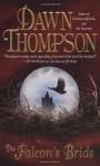 The Falcon's Bride - Dawn Thompson