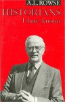 Historians I Have Known - A.L. Rowse