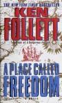 Place Called Freedom - Ken Follett