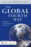The Global Fourth Way: The Quest for Educational Excellence - Andy Hargreaves, Dennis L. Shirley