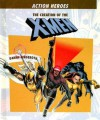 The Creation of the X-Men - Danny Fingeroth