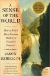 A Sense of the World - Jason Roberts