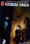 Nicolas and Weston Cage's Voodoo Child : Volume 3 of 6 - Mike Carey, Dean Ruben Hyrapiet