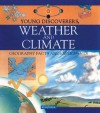 Weather and Climate: Geography Facts and Experiments (Young Discoverers Series) - Barbara Taylor