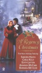 A Regency Christmas IX - Sandra Heath, Carla Kelly, Edith Layton, Barbara Metzger, Amanda McCabe