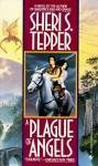 A Plague of Angels - Sheri S. Tepper