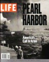 Pearl Harbor: America's Call to Arms - Life Magazine