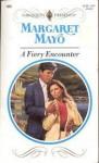 A Fiery Encounter - Margaret Mayo
