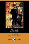 The Idiot - John Kendrick Bangs