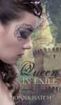 Queen in Exile - Donna Hatch