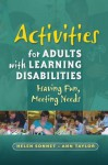 Activities for Adults with Learning Disabilities: Having Fun, Meeting Needs - Helen Sonnet, Ann Taylor
