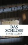 Franz Kafka - Das Schloss (German Edition) - Franz Kafka