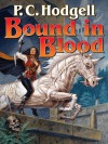 Bound in Blood (Chronicles of the Kencyrath) - P.C. Hodgell