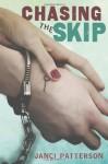 Chasing the Skip - Janci Patterson
