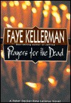 Prayers for the Dead (Peter Decker/Rina Lazarus, #9) - Faye Kellerman