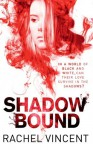Shadow Bound - Rachel Vincent