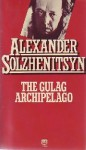The Gulag Archipelago, 1918 1956: An Experiment In Literary Investigation - Aleksandr Solzhenitsyn