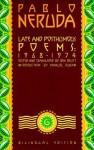 Late and Posthumous Poems, 1968-1974: Bilingual Edition - Pablo Neruda, Ben Belitt, Manuel Duran