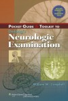 Pocket Guide and Toolkit to DeJong's Neurologic Examination - William W. Campbell