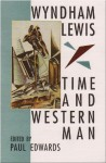 Time and Western Man - Wyndham Lewis, Paul Edwards