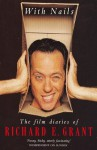 With Nails: The Film Diaries of Richard E.Grant - Richard E. Grant
