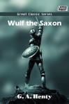 Wulf the Saxon - G.A. Henty