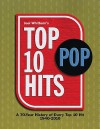 Top 10 Pop Hits: A 70-Year History of Every Top 10 Hit 1940-2010 - Joel Whitburn
