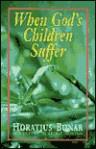 When God's Children Suffer - Horatius Bonar