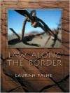 Law Along the Border - Lauran Paine