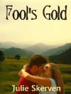 Fool's Gold - Julie Skerven