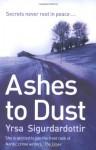 Ashes To Dust - Yrsa Sigurðardóttir, Philip Roughton, Yrsa