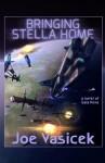 Bringing Stella Home - Joe Vasicek