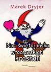 Noc świętojańska wrocławskich krasnali (książeczka do kolorowania) - Marek Dryjer