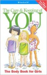 The Care and Keeping of You: The Body Book for Girls - Valorie Schaefer, Norm Bendell