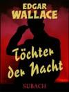 Töchter der Nacht - Eckhard Henkel, Edgar Wallace, Ravi Ravendro