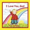 I Love You, God - P.K. Hallinan