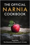 The Official Narnia Cookbook: Food from The Chronicles of Narnia by C. S. Lewis - Douglas Gresham, Pauline Baynes