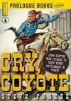 Cry, Coyote - Steve Frazee