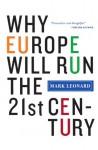 Why Europe Will Run the 21st Century - Mark Leonard