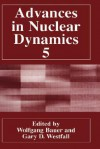 Advances in Nuclear Dynamics 5 - Wolfgang Bauer, Gary Westfall