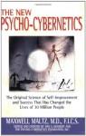 New Psycho-Cybernetics - Maxwell Maltz, Dan S. Kennedy